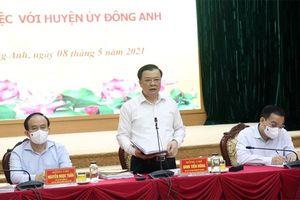 Bí thư Thành ủy Hà Nội Đinh Tiến Dũng: Huyện Đông Anh phải tăng cường biện pháp phòng dịch tại điểm bỏ phiếu