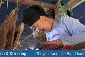 Phát triển nghề dệt thổ cẩm gắn du lịch cộng đồng