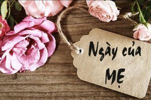 Mother's Day – Ngày của Mẹ 9/5