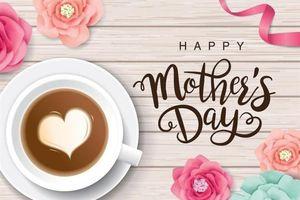 Ngày của mẹ 2021: Những tấm thiệp chúc mừng đẹp và ý nghĩa nhất