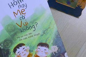 'Hôm nay mẹ có vui không': Hạnh phúc thật gần