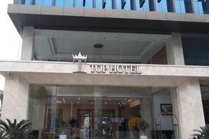 Yêu cầu Top Hotel giải trình về 'chi phí cho cho công an' chống dịch
