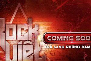 'Rap Việt' vẫn đang nóng, khán giả bất ngờ khi xuất hiện thêm cuộc thi 'Rock Việt'?