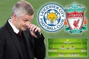 Đội hình MU đấu với Leicester City và Liverpool