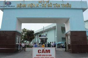 Hà Nội: Thêm 3 ca dương tính SARS-CoV-2 liên quan Bệnh viện K Tân Triều