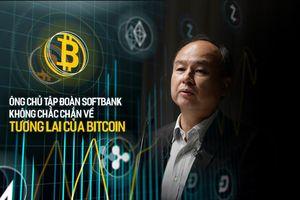 Ông chủ tập đoàn SoftBank không chắc chắn về tương lai của Bitcoin
