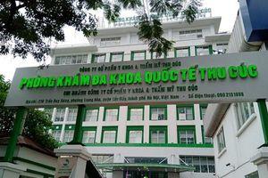 Phòng khám Đa khoa quốc tế Thu Cúc bị xử phạt 20 triệu đồng