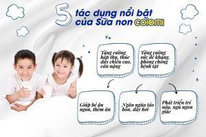 Chọn sữa non Colomi: Giúp trẻ bổ sung kháng thể tự nhiên và tăng cường hấp thu