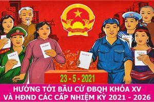 Hướng dẫn nghiệp vụ công tác bầu cử đại biểu Quốc hội khóa XV và đại biểu HĐND các cấp nhiệm kỳ 2021-2026