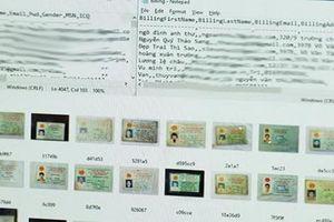 Hàng nghìn CMND bị rao bán công khai trên mạng: Cần làm rõ những thông tin đó bị lộ từ đâu