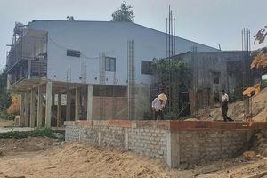 Đại Lộc, Quảng Nam: 'Ngang nhiên' xây nhà trái phép, bỏ mặc lệnh tháo dỡ