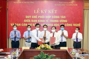 Lễ ký Quy chế phối hợp công tác giữa Ban Kinh tế Trung ương và Bộ Khoa học và Công nghệ