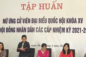 Các ứng cử viên nữ đã chuẩn bị đầy đủ kiến thức và kỹ năng để tham gia bầu cử