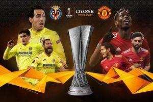 Nhận định bóng đá Villarreal vs Man Utd chung kết Europa League