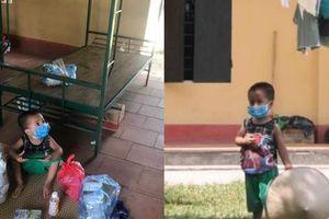 'Dũng sĩ tí hon' 3 tuổi trong khu cách ly tại Bắc Giang ai thấy cũng muốn ôm vào lòng
