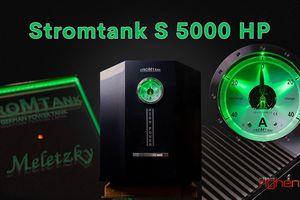Stromtank S 5000 HP – 'Xây' nhà máy điện giá 1,2 tỉ dành riêng cho dàn hi-end
