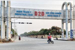 Long Thành - Nhơn Trạch phải khẩn trương phát triển khu công nghiệp để đón nhà đầu tư
