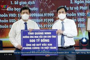 Quảng Ninh ủng hộ Quỹ vắc-xin phòng, chống covid 100 tỷ đồng