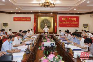 Ban Thường vụ Tỉnh ủy Thanh Hóa cho ý kiến vào nhiều nội dung quy hoạch tạo động lực phát triển của tỉnh