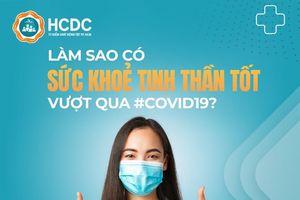Làm sao có sức khỏe tinh thần tốt vượt qua COVID-19?