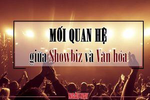 Mối quan hệ giữa Showbiz và Văn hóa