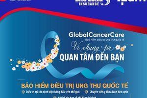 Bảo hiểm điều trị ung thư quốc tế: Lá chắn tiếp sức chống căn bệnh ung thư