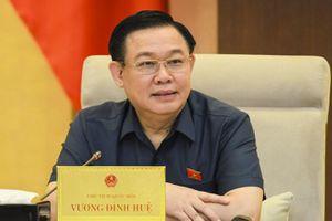 Chủ tịch Quốc hội phê bình việc chậm chuẩn bị hồ sơ luật