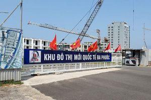 Đà Nẵng sẽ thu hồi 181 ha đất dự án Khu đô thị Quốc tế Đa Phước
