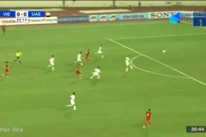 Video hai điểm nhấn quan trọng nhất trong chiến thắng UAE