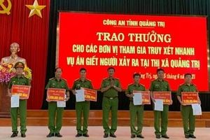 Khen thưởng các đơn vị tham gia truy xét nhanh vụ án giết người tại Quảng Trị