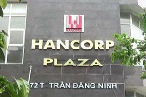 Hancorp và Toàn Thịnh Phát bị UBCKNN xử phạt vì vi phạm công bố thông tin