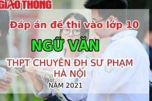 Đáp án đề thi vào lớp 10 môn Ngữ văn trường THPT Chuyên ĐH Sư Phạm Hà Nội
