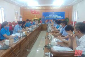 Cụm thi đua số 5, LĐLĐ tỉnh Thanh Hóa sơ kết công tác 6 công đoàn tháng đầu năm