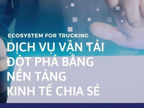 EcoTruck – 'Ông trùm' ngành logistics công nghệ