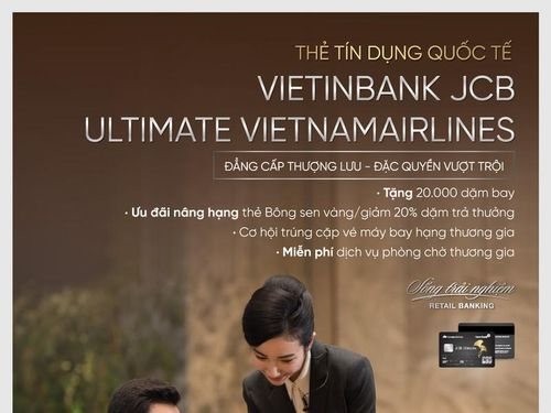 Chi tiêu ngay - Tích lũy dặm bay với Thẻ VietinBank Ultimate VNA