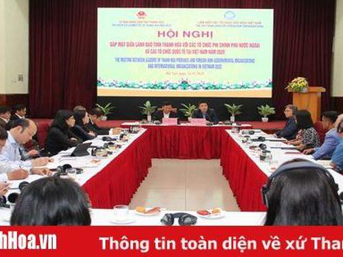 Lãnh đạo tỉnh Thanh Hóa gặp mặt các tổ chức phi chính phủ nước ngoài và các tổ chức quốc tế tại Việt Nam