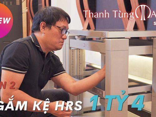 Dàn kệ hi-end HRS đầu bảng 1,4 tỷ đồng tại Thanh Tùng Audio Sài Gòn
