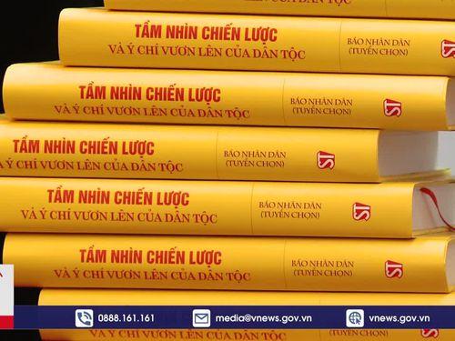 Cuốn sách 'Tầm nhìn chiến lược và ý chí vươn lên của dân tộc'