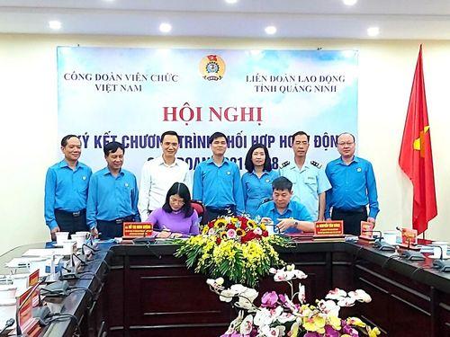 Công đoàn Viên chức Việt Nam và LĐLĐ tỉnh Quảng Ninh ký kết chương trình phối hợp hoạt động