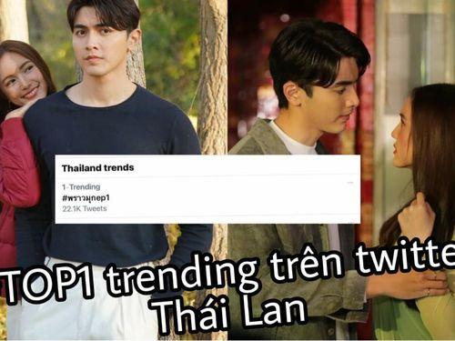 Tập 1 'Minh châu rực rỡ' leo top 1 trending trên twitter Thái Lan, rating mở màn khá ấn tượng