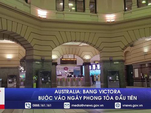 Australia: Bang Victoria bước vào ngày phong tỏa đầu tiên