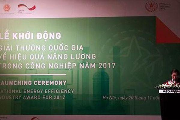 Phát động Giải thưởng Quốc gia về Hiệu quả Năng lượng trong công nghiệp