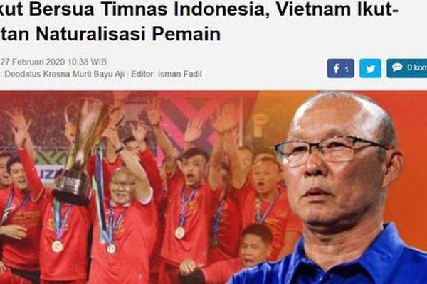 'Sợ gặp Indonesia, đội tuyển Việt Nam vội vàng nhập tịch cầu thủ'