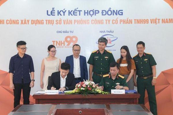 Ký kết hợp đồng Thi công xây dựng trụ sở văn phòng Công ty Cổ phần TNH99 Việt Nam