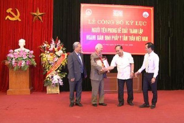 Công bố Kỷ lục 'Người tiên phong đề xuất thành lập ngành Giám định Pháp y Tâm thần Việt Nam'