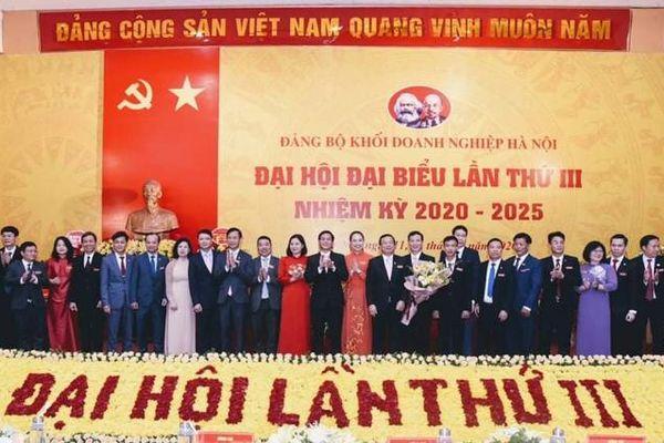 Đại hội đại biểu Đảng bộ Khối Doanh nghiệp Hà Nội hoàn thành chương trình đề ra