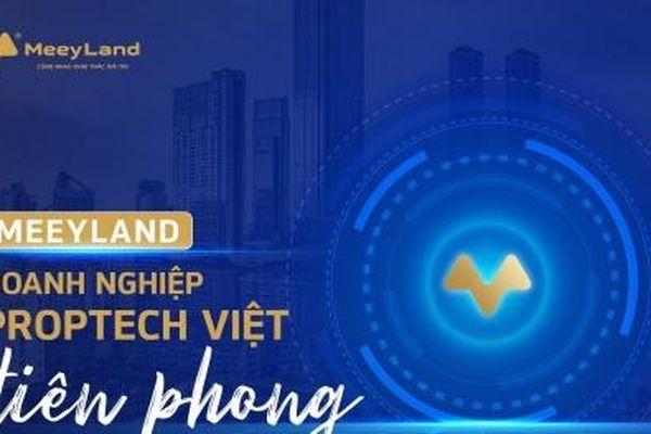 MeeyLand – thương hiệu proptech hàng đầu tại Việt Nam