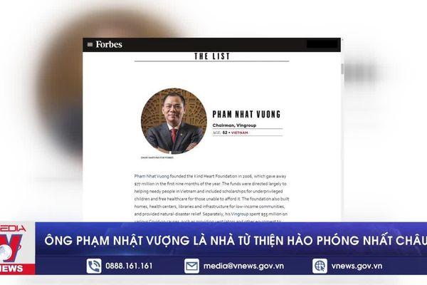 Ông Phạm Nhật Vượng là nhà từ thiện hào phóng nhất châu Á
