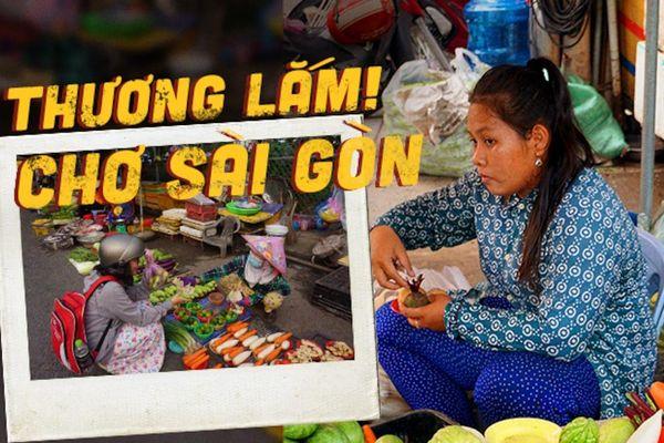 Thương lắm chợ Sài Gòn!
