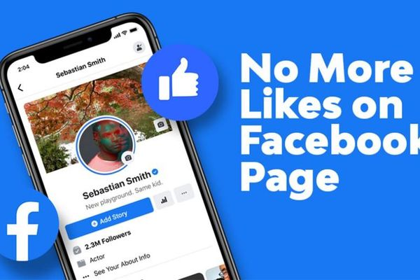 Facebook chính thức 'khai tử' nút Like dành cho fanpage, thực hư là thế nào?